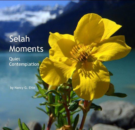 View Selah Moments by Nancy G. Ehle