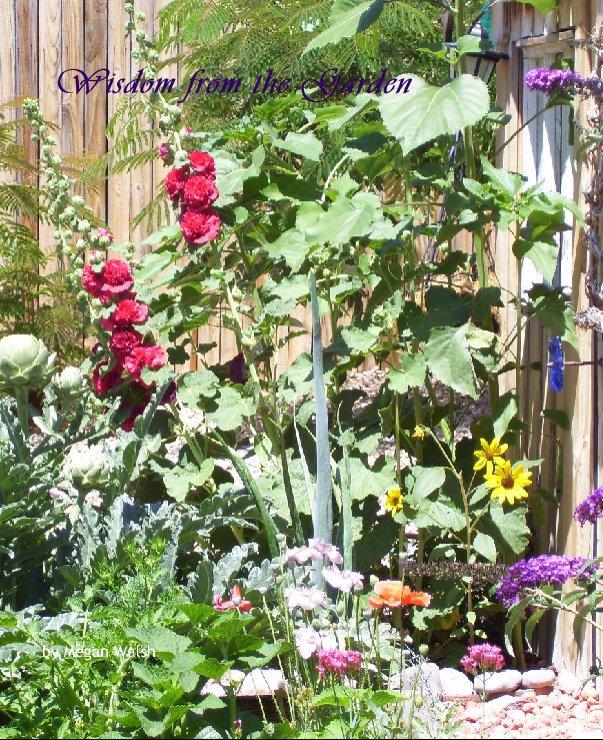 Ver Wisdom from the Garden por Megan Walsh