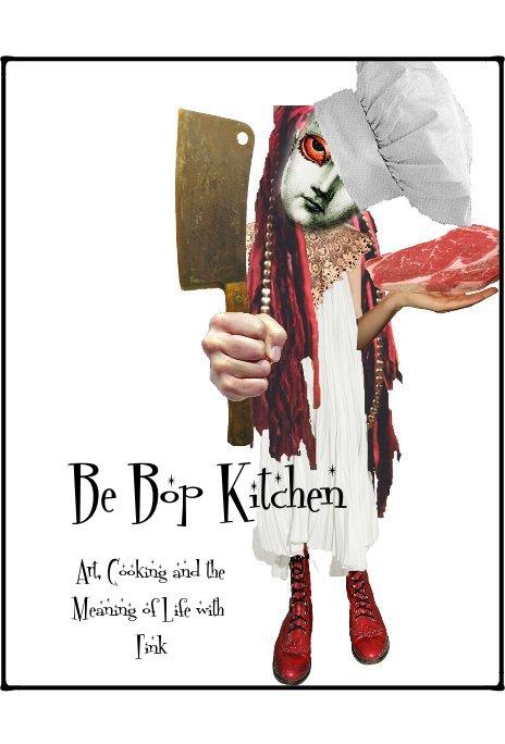 View Be Bop Kitchen by Kim 'Tink' Meritai