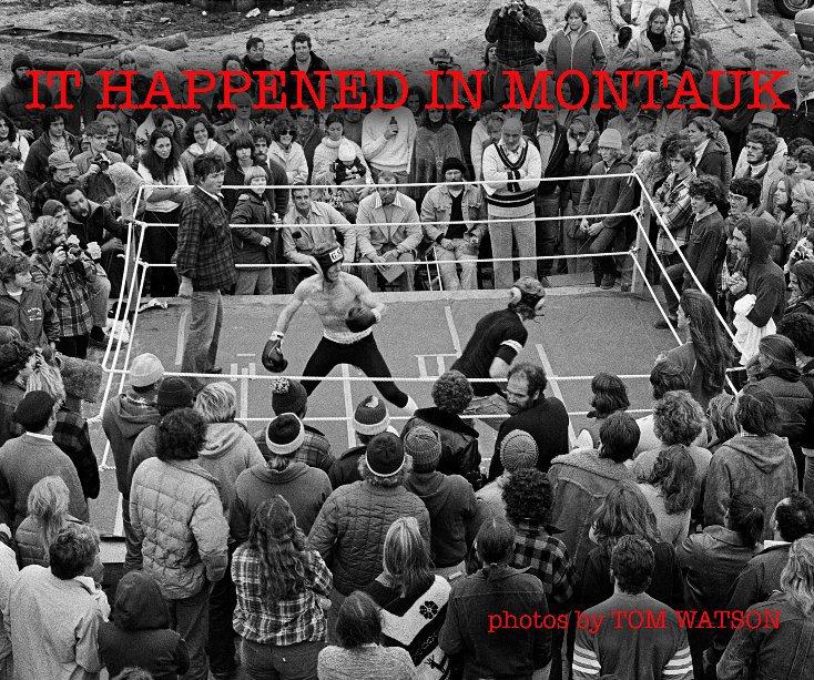 View It Happened in Montauk by Tom Watson