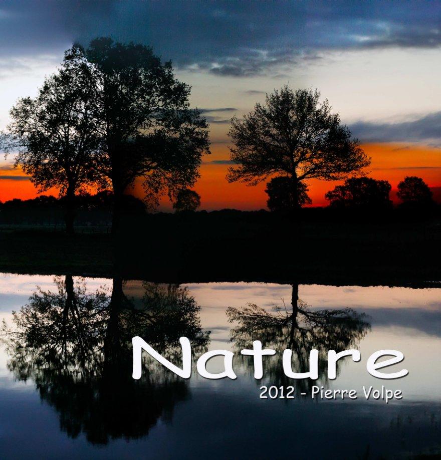 Bekijk Nature2012 op Pierre Volpe