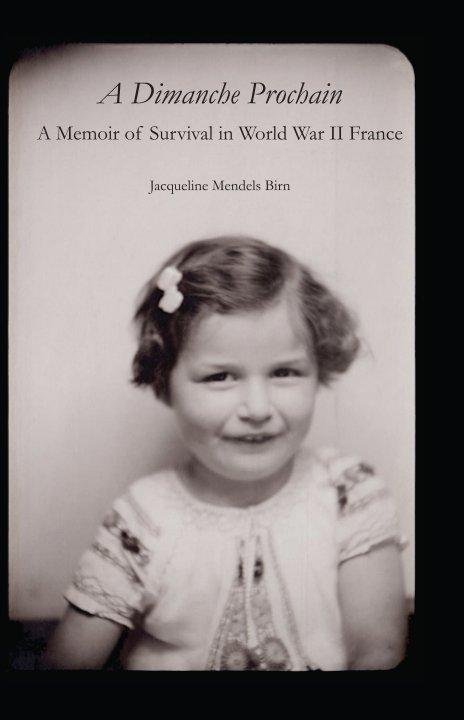 View (Hardcover-Color) A Dimanche Prochain by Jacqueline Mendels Birn