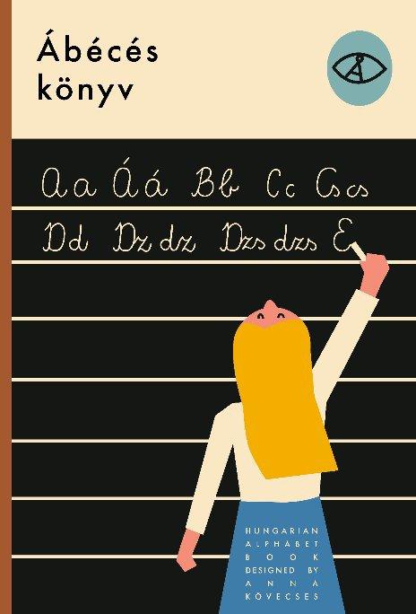 View Ábécés könyv by Anna Kövecses