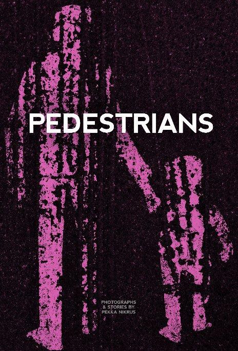 View Pedestrians by Pekka Nikrus