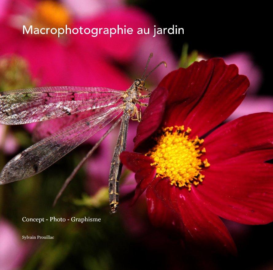 Bekijk Macrophotographie au jardin op Sylvain Prouillac