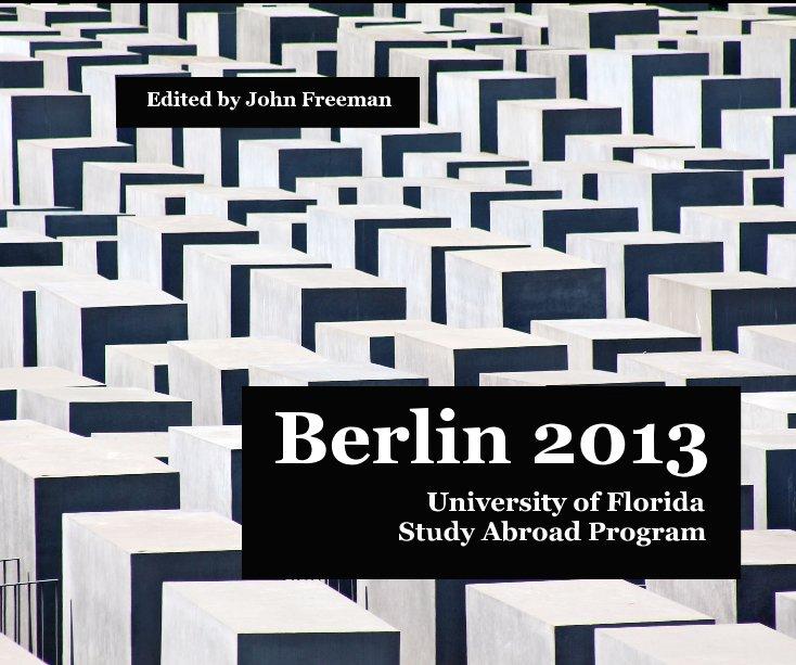 View Berlin 2013 by Edited by John Freeman