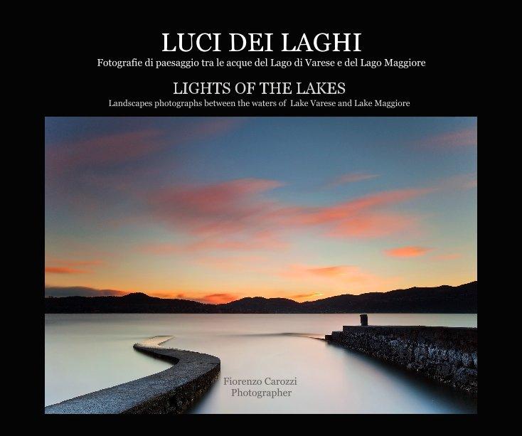 Visualizza LUCI DEI LAGHI Fotografie di paesaggio tra le acque del Lago di Varese e del Lago Maggiore di Fiorenzo Carozzi Photographer