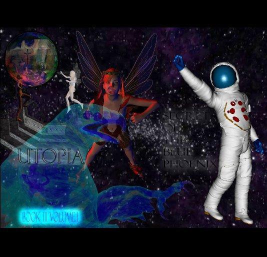 View UTOPIA   SECRET OF THE BLUE PHOENIX by RYAN DONALD MACK