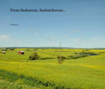 From Saskatoon, Saskatchewan.. book cover
