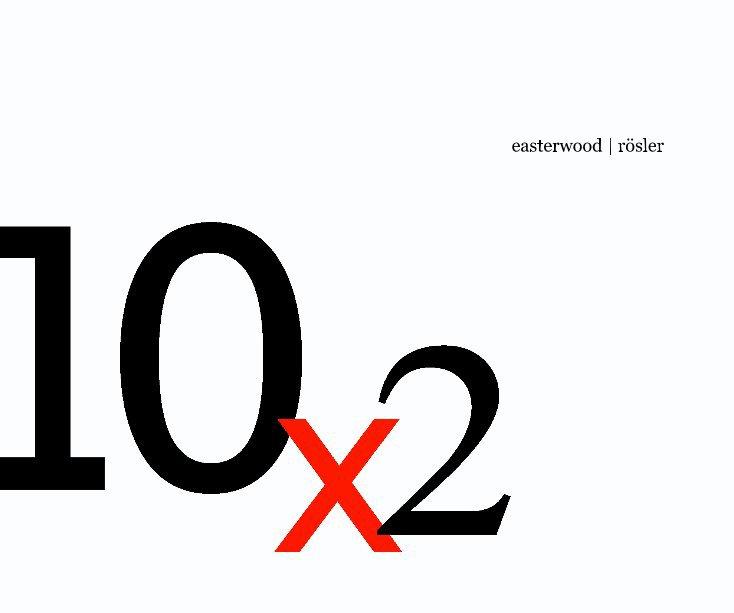 View 10 x 2 by easterwood | rösler