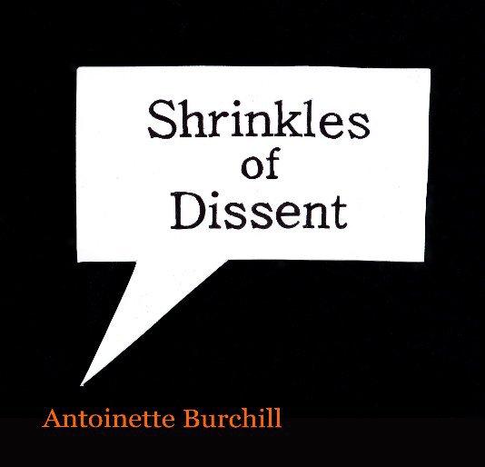 View Shrinkles of Dissent by Antoinette Burchill
