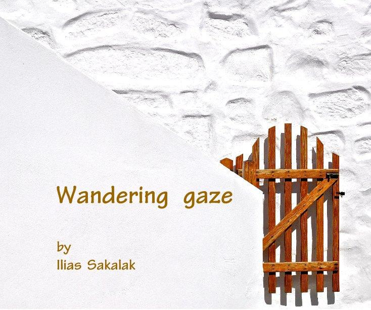 View Wandering gaze by Ilias Sakalak by Ilias Sakalak