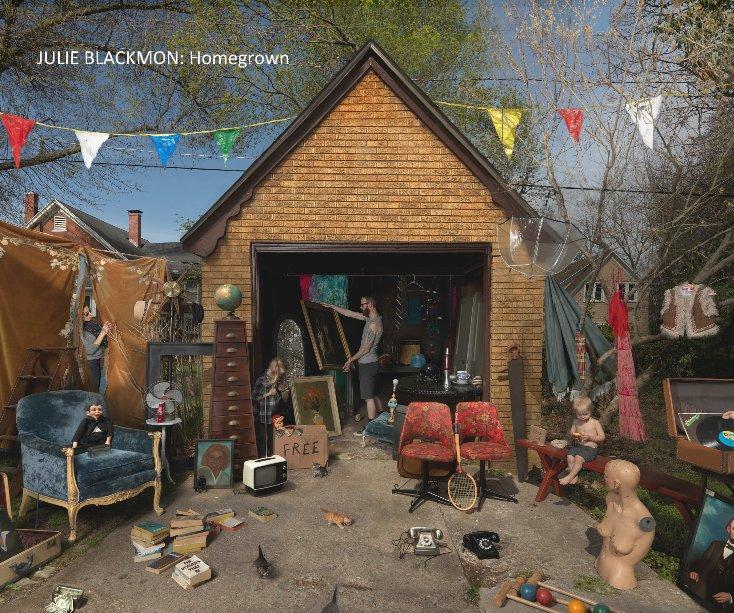 View JULIE BLACKMON: Homegrown by CEdelman