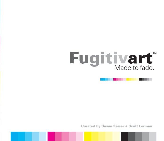 View Fugitivart by Susan Keiser and Scott Lerman