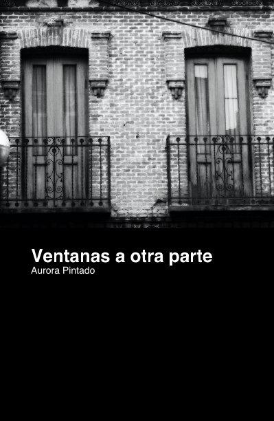 View Ventanas a otra parte by Aurora Pintado