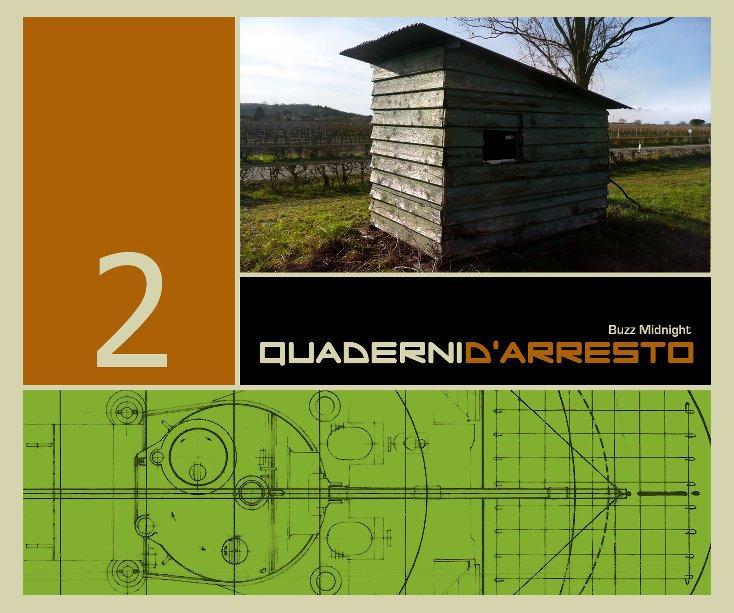 Visualizza Quaderni d'Arresto 2 di Buzz Midnight
