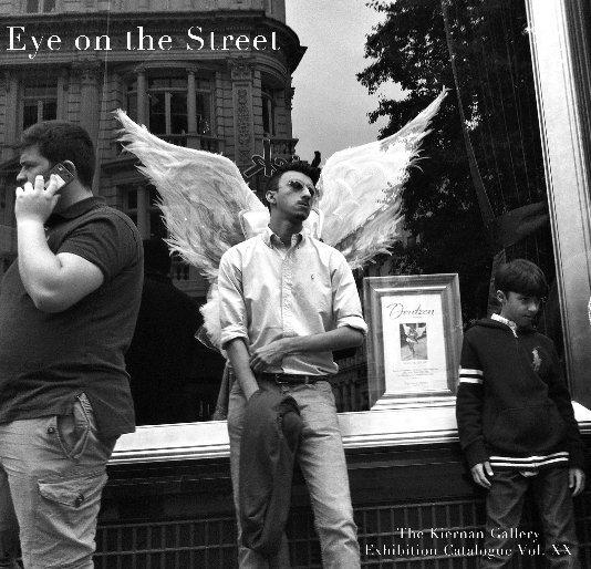 View Eye on the Street by The Kiernan Gallery