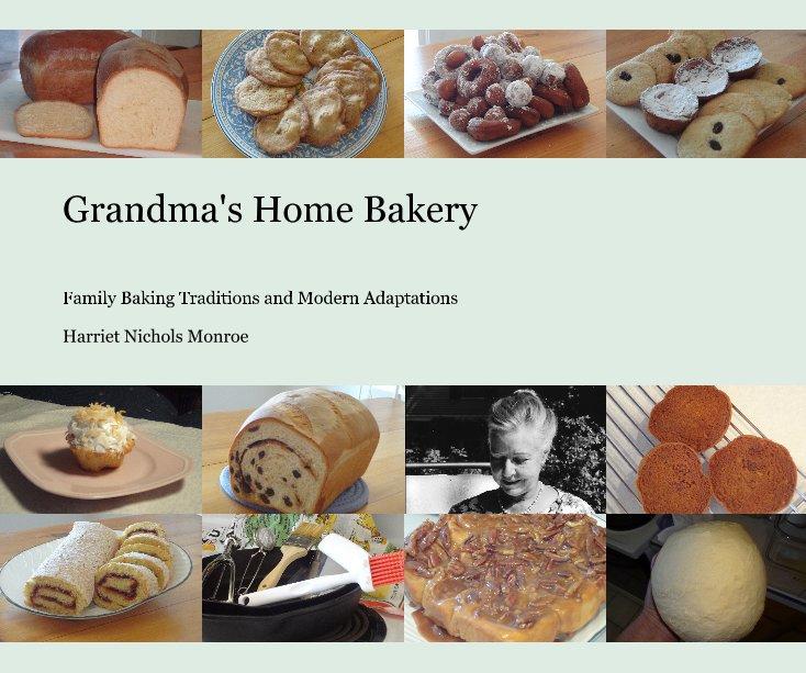 View Grandma's Home Bakery by Harriet Nichols Monroe