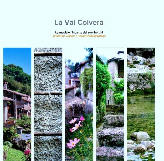 Visualizza La Val Colvera di Marco Zuliani  | nelventredellabalena