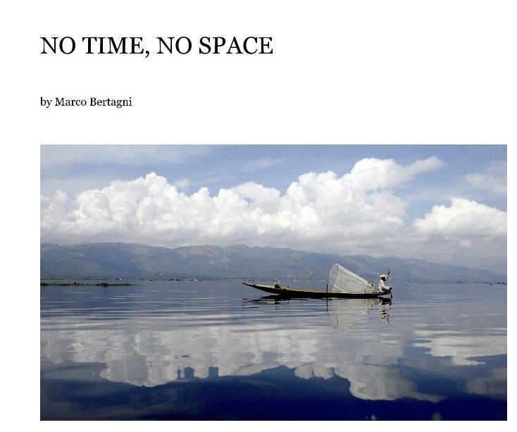 Visualizza NO TIME, NO SPACE di Marco Bertagni
