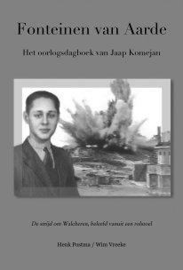 Fonteinen van Aarde Het oorlogsdagboek van Jaap Komejan book cover