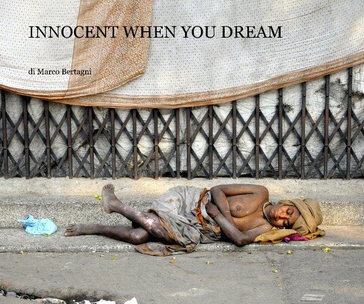 Visualizza INNOCENT WHEN YOU DREAM di di Marco Bertagni