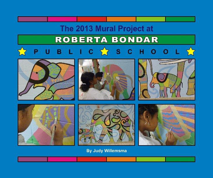 View Roberta Bondar PS Mural 2013 by Judy Willemsma