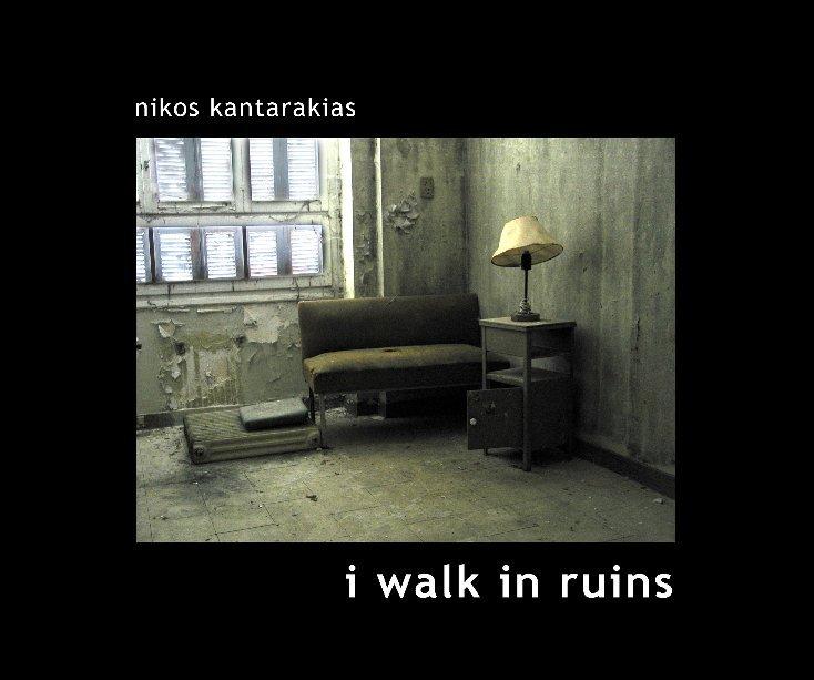 View i walk in ruins by Nikos Kantarakias