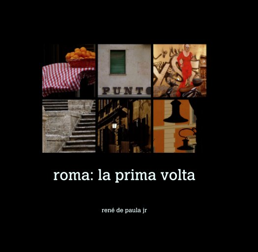 View roma: la prima volta by rené de paula jr