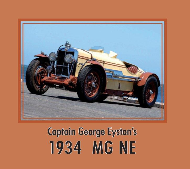 View Captain George Eyston's 1934 MG NE Magnette by Graeme Cocks