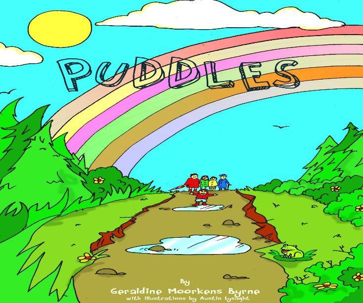 View PUDDLES by Geraldine Moorkens Byrne (illus. by Austin Lysaght)