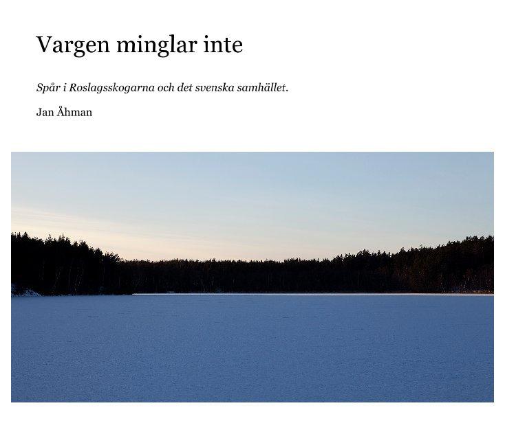 View Vargen minglar inte by Jan Åhman