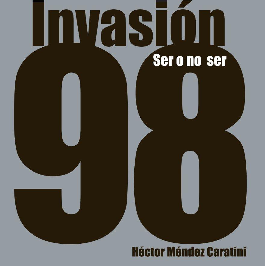 View Invasión 98: Ser o no ser by Hector Mendez Caratini