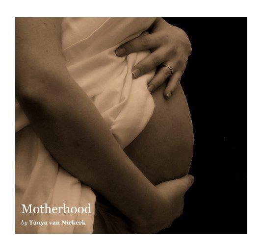View Motherhood by Tanya van Niekerk