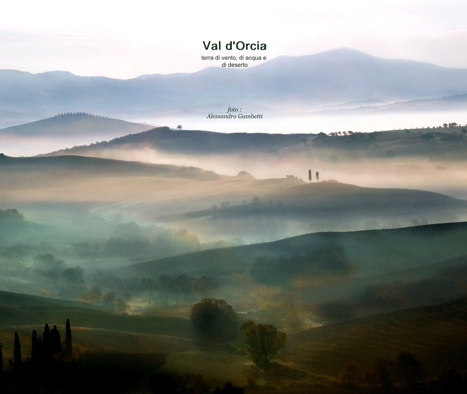 View Val d'Orcia by foto : Alessandro Gambetti