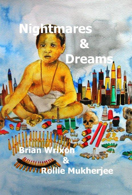 View Nightmares & Dreams by Brian Wrixon & Rollie Mukherjee