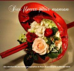 Des fleurs pour maman book cover