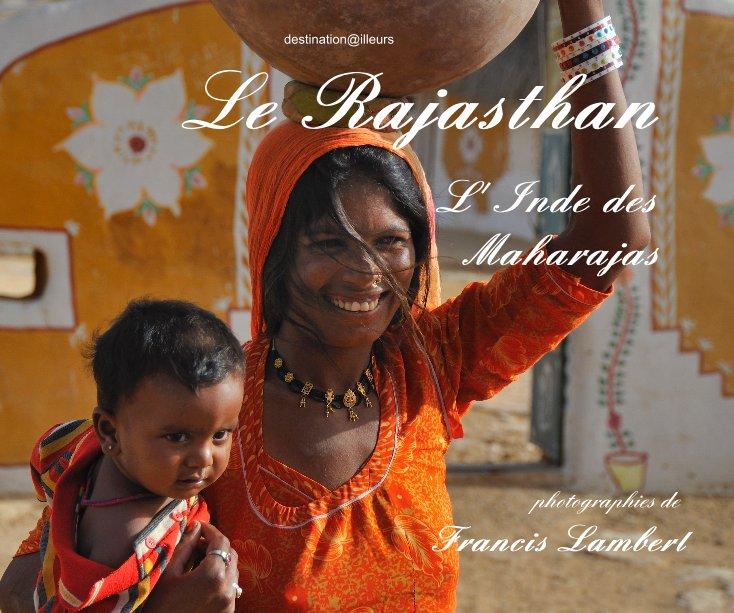 Ver Le Rajasthan por photographies de Francis Lambert