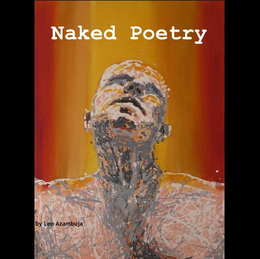 View Naked Poetry by by Leo Azambuja