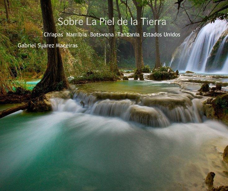View Sobre La Piel de la Tierra by Gabriel Suárez Maceiras