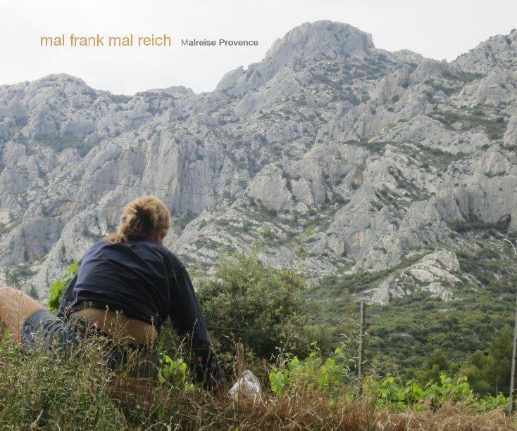 mal frank mal reich Malreise Provence nach elbarind anzeigen