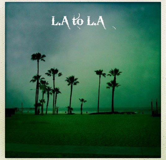 Ver L.A to L.A por Raoul Dobremel
