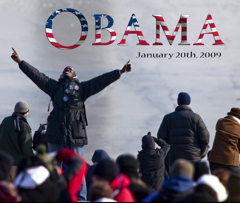 View Obama - January 20th, 2009 by Leon Switzer + John MacDonald