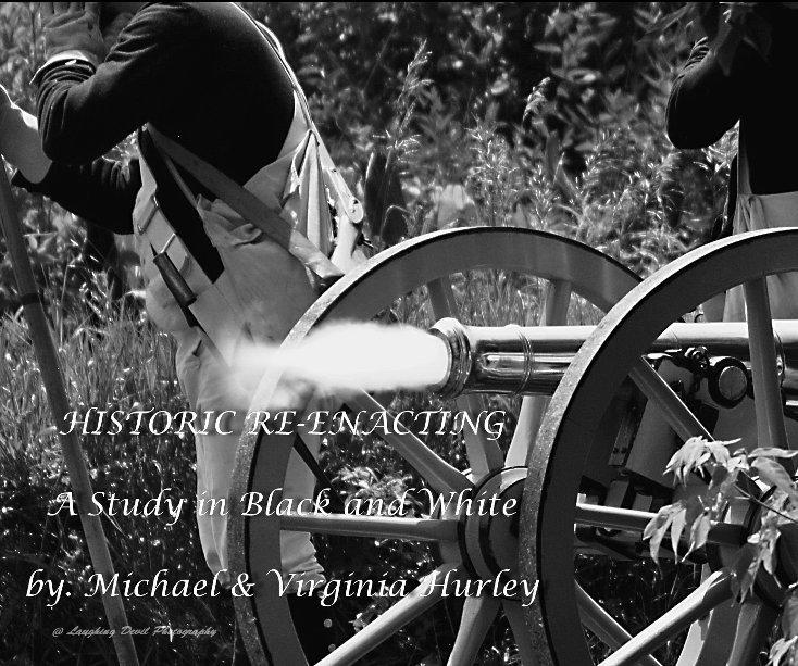 View Historic Re-enacting by Michael & Virginia Hurley