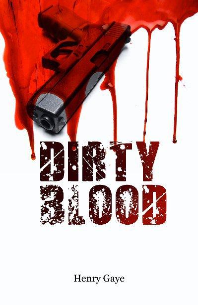 Bekijk Dirty Blood op Henry Gaye