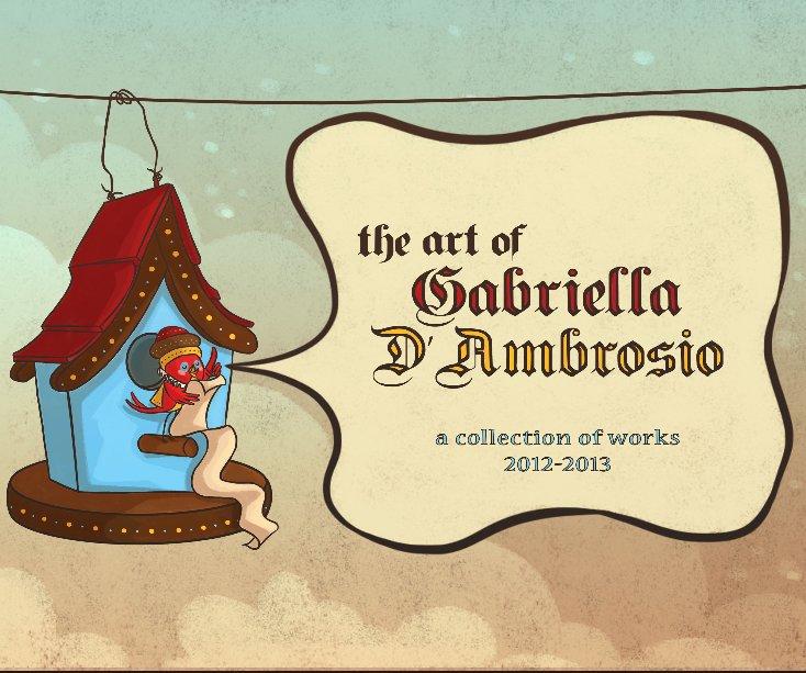 Visualizza The art of Gabriella D'Ambrosio di Gabriella D'Ambrosio