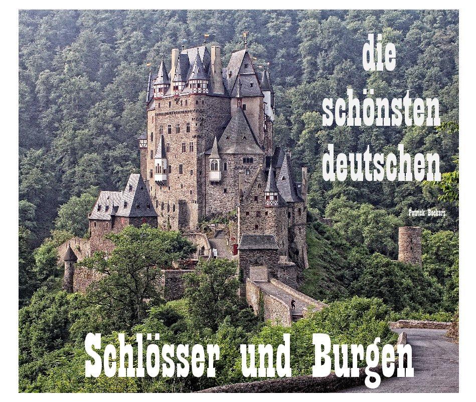 View die schönsten deutschen Schlösser und Burgen by Patrick Beckers