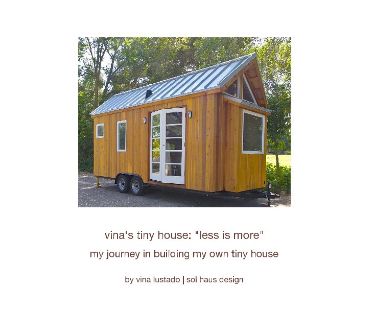 """View vina's tiny house: """"less is more"""" by vina lustado 