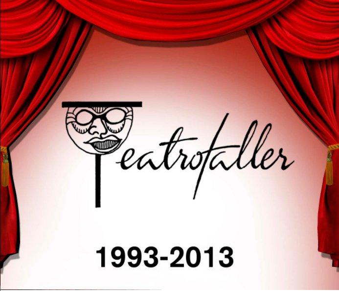 View Teatrotaller 20th Anniversary Volume by Debra A. Castillo