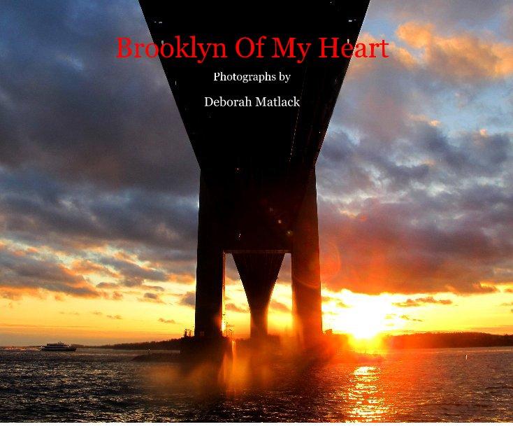 View Brooklyn Of My Heart by Deborah Matlack